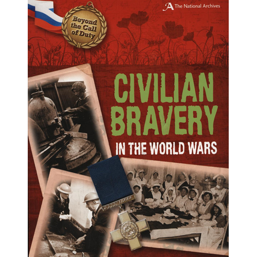 Civilian Bravery in the World Wars (the National Archives) (BOK)