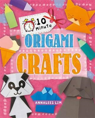 10 Minute Crafts: Origami Crafts (BOK)