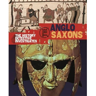 The History Detective Investigates: Anglo-Saxons (BOK)