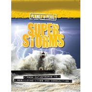 Planet in Peril: Super Storms (BOK)