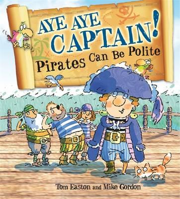 Aye-Aye Captain! Pirates Can be Polite (BOK)