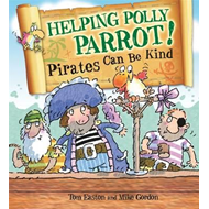 Helping Polly Parrot: Pirates Can be Kind (BOK)