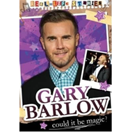 Real-life Stories: Gary Barlow (BOK)