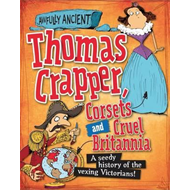Thomas Crapper, Corsets and Cruel Britannia (BOK)