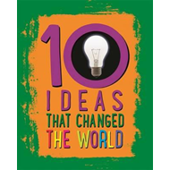10: Ideas That Changed The World (BOK)