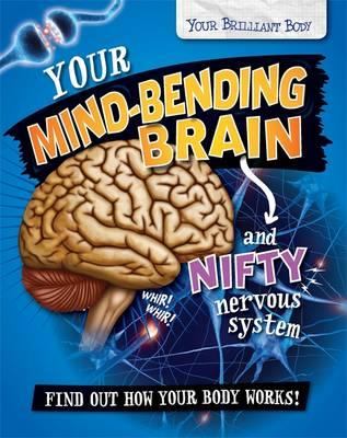 Your Mind-Bending Brain and Nifty Nervous System (BOK)