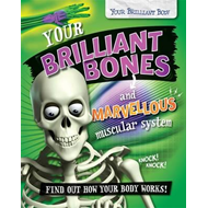 Your Brilliant Bones and Marvellous Muscular System (BOK)