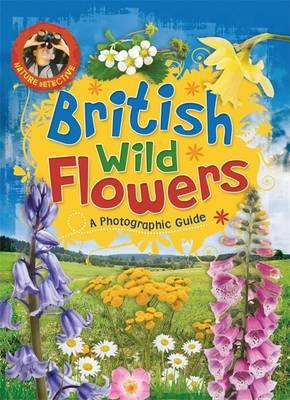 Nature Detective: British Wild Flowers (BOK)