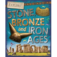 Explore!: Stone, Bronze and Iron Ages (BOK)