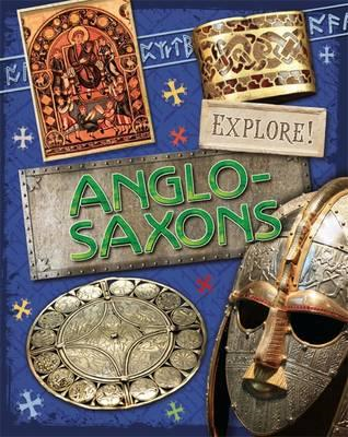 Explore!: Anglo Saxons (BOK)