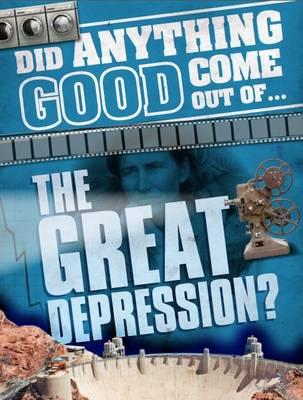 Did Anything Good Come Out of... the Great Depression? (BOK)