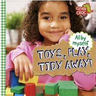 All by Myself: Toys, Play, Tidy Away! (BOK)