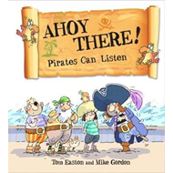 Ahoy There! Pirates Can Listen (BOK)