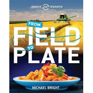 Source to Resource: Food: From Field to Plate (BOK)