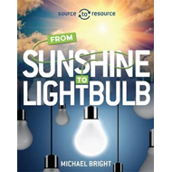Source to Resource: Solar: From Sunshine to Light Bulb (BOK)