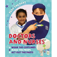 Play the Part: Doctors and Nurses (BOK)