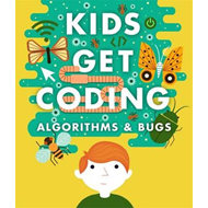 Kids Get Coding: Algorithms and Bugs (BOK)