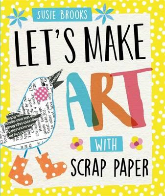 Let's Make Art: With Scrap Paper (BOK)