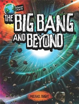 Planet Earth: The Big Bang and Beyond (BOK)