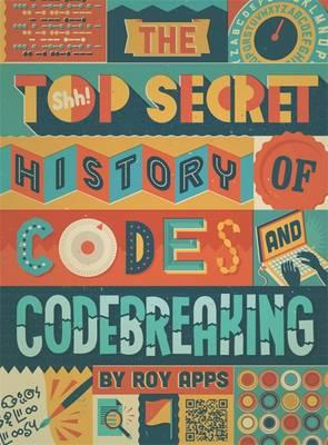 Top Secret History of Codes and Code Breaking (BOK)