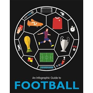 An Infographic Guide to Football (BOK)