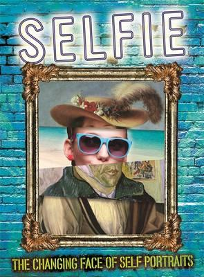 Selfie: The Changing Face of Self Portraits (BOK)