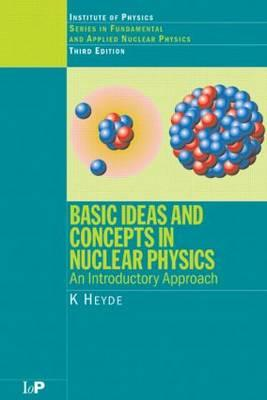 Basic Ideas and Concepts in Nuclear Physics (BOK)