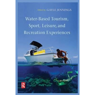 Water-Based Tourism, Sport, Leisure and Recreation Experienc (BOK)