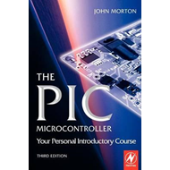 PIC Microcontroller: Your Personal Introductory Course (BOK)