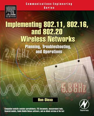 Implementing 802.11, 802.16, and 802.20 Wireless Networks (BOK)