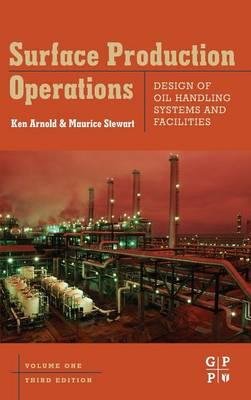Surface Production Operations, Volume 1 (BOK)