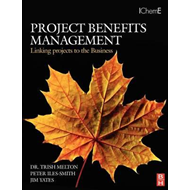 Project Benefits Management: Linking projects to the Busines (BOK)