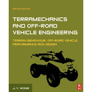 Terramechanics and Off-Road Vehicle Engineering: Terrain Behaviour, Off-Road Vehicle Performance and (BOK)