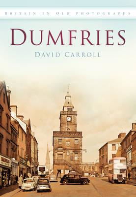 Dumfries in Old Photographs (BOK)
