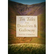 Ten Tales from Dumfries and Galloway (BOK)