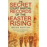 Secret Court Martial Records of the Easter Rising (BOK)