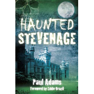 Haunted Stevenage (BOK)