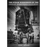 The Steam Workshops of the Great Western Railway (BOK)