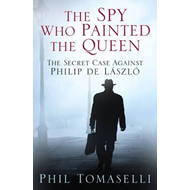 Spy Who Painted the Queen (BOK)