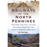 Railways of the North Pennines (BOK)