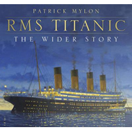 RMS Titanic - The Wider Story (BOK)