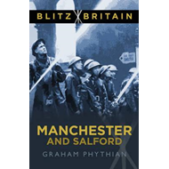 Blitz Britain: Manchester and Salford (BOK)