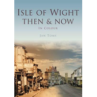 Isle of Wight Then & Now (BOK)