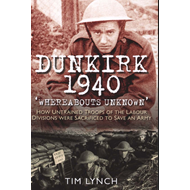 Dunkirk 1940 'Whereabouts Unknown (BOK)