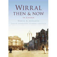 Wirral Then & Now (BOK)