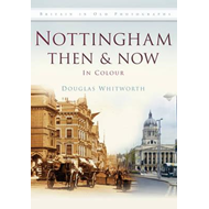 Nottingham Then & Now (BOK)
