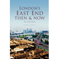 London's East End Then & Now (BOK)