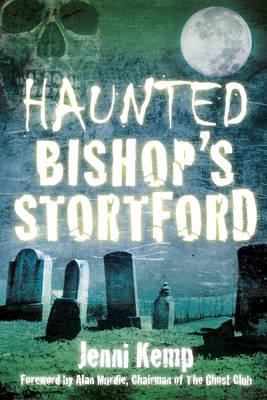 Haunted Bishop's Stortford (BOK)
