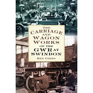 Carriage & Wagon Works of the GWR at Swindon (BOK)