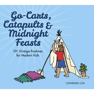 Go-Carts, Catapults and Midnight Feasts (BOK)